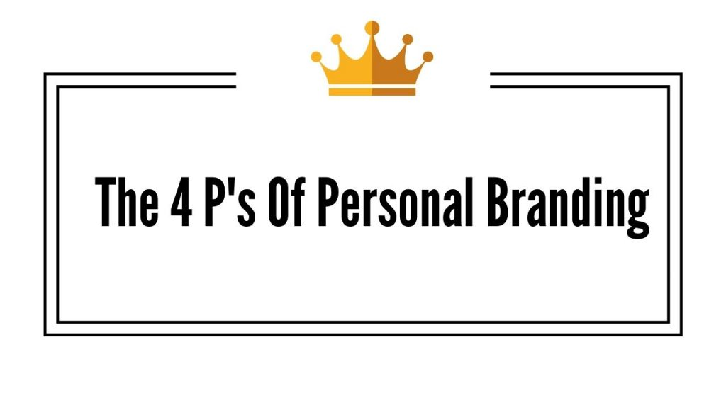 The 4 Ps of Personal Branding